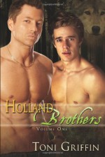 Holland Brothers: Volume One - Toni Griffin
