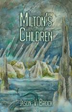 Milton's Children - Jason V. Brock