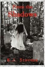 From the Shadows - E.J. Stevens