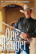 One Ranger Returns (Bridwell Texas History Series) - H Joaquin Jackson, James L. Haley