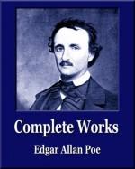 Complete Works of Edgar Allan Poe (Illustrated) (89 Poems, 66 Short Stories, 2 Novels, 1 Play, 19 Essays) (Unique Classics) - Edgar Allan Poe, Unique Classics, Harry Clarke, Byam Shaw, Aubrey Beardsley
