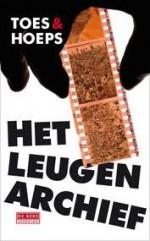 Het leugenarchief - Jac. Toes, Thomas Hoeps, Gerda Meijerink