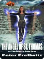 The Angel of St. Thomas Vs. the Galactic Good Guys - Peter Prellwitz