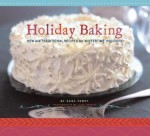 Holiday Baking: New and Traditional Recipes for Wintertime Holidays - Sara Perry, Leigh Beisch