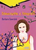 Dziewczynka z fotografii - Barbara Gawryluk
