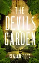 The Devil's Garden - Edward Docx