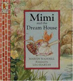 Mimi and the Dream House - Martin Waddell