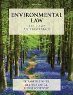 Environmental Law: Text, Cases & Materials - Bettina Lange, Elizabeth Fisher, Eloise Scotford