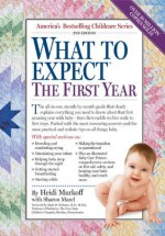 What to Expect the First Year - Sandee Hathaway, Arlene Eisenberg, Heidi Murkoff