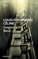 Guignol's Band (Spanish Edition) - Louis-Ferdinand Céline