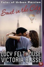 Smut in the City: Tales of Urban Passion - Lucy Felthouse, Victoria Blisse, M.A. Stacie, Toni Sands, Harper Bliss, Tamsin Flowers, Sommer Marsden, Viva Jones, Geoff Chaucer, Giselle Renarde, Cassandra Dean, Tabitha Rayne, Lexie Bay, Wendi Zwaduk