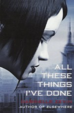 All These Things I've Done (Turtleback School & Library) - Gabrielle Zevin