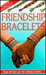 Friendship Bracelets - Ray Gibson, Judy Tatchell, Cheryl Evans, Anna Claybourne, John Woodcock, Howard Allman, Vicki Groombridge