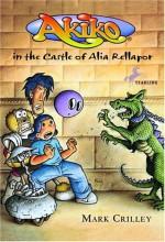Akiko in the Castle of Alia Rellapor - Mark Crilley