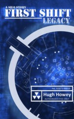 First Shift: Legacy - Hugh Howey