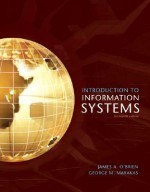 Introduction to Information Systems - James O'Brien O'Brien, George M. Marakas