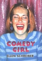 Comedy Girl - Ellen Schreiber