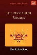 The Buccaneer Farmer - Harold Bindloss