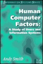 Human Computer Factors: A Study of Users and Information Systems - Andy Smith