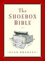 The Shoebox Bible - Alan Bradley, Bill Slavin