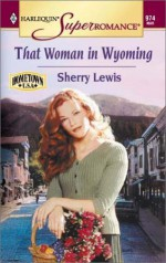 That Woman in Wyoming - Sherry Lewis