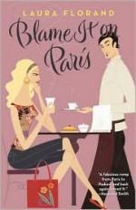 Blame It on Paris - Laura Florand