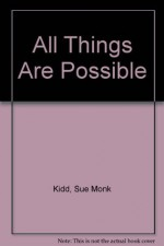 All Things Are Possible - Sue Monk Kidd