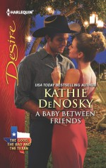 A Baby Between Friends - Kathie DeNosky