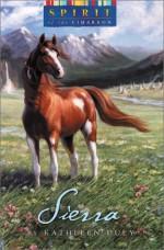 Spirit of the West/Sierra - Kathleen Duey