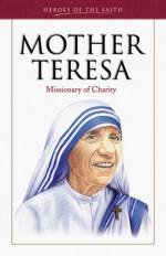 Mother Teresa: Missionary of Charity - Sam Wellman