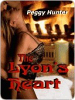 The Lyon's Heart - Peggy Hunter, Chere Gruver