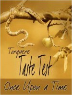 Taste Test: Once Upon A Time - Rob Knight, Camilla Bruce, Renee Manley, Tory Temple