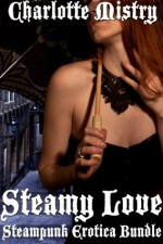 Steamy Love: Steampunk Erotica Bundle - Charlotte Mistry