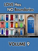Love Has No Boundaries Anthology: Volume 9 - Neil Plakcy, J. Rocci, Pelaam, May Ridge, Adara O'Hare, Erica Pike, J.A. Rock, Madeleine Ribbon, Vanessa North, Gina A. Rogers, Wt Prater, Kate Pavelle, Arielle Pierce, Madison Parker, Jack L. Pyke, Joe Petty, Ithra Reyes, Naaju Rorrete