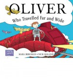 Oliver Who Travelled Far and Wide - Mara Bergman, Nick Maland