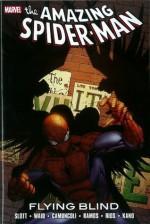 The Amazing Spider-Man: Flying Blind - Dan Slott, Mark Waid, Giuseppe Camuncoli, Humberto Ramos, Emma Ríos, Kano