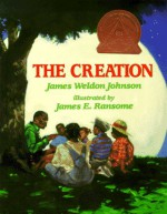 The Creation - James Weldon Johnson, James E. Ransome