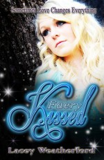 Faery Kissed - Lacey Weatherford