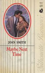 Maybe Next Time - Joan Smith
