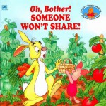 Oh, Bother! Someone Won't Share! (A Golden Look-Look Book) - Betty G. Birney, Nikki Grimes, Nancy Stevenson