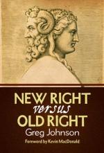 New Right vs. Old Right - Greg Johnson