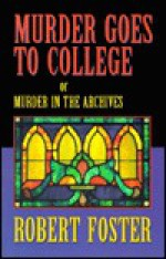 Murder Goes to College: A Badger Smith Mystery - Robert Foster