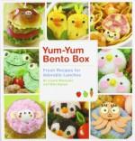 Yum-Yum Bento Box: Fresh Recipes for Adorable Lunches - Crystal Watanabe, Maki Ogawa