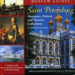 Saint Petersburg: Museums, Palaces, and Historic Collections: A Guide to the Lesser Known Treasures of St. Petersburg (Museum Guides) - Cathy Giangrande, John Julius Norwich