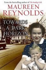 Towards a Dark Horizon - Maureen Reynolds, Cathleen McCarron