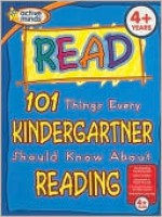 101 Things Every Kindergartner Should Know About Reading (Active Minds Series) - Natalie Goldstein, Anne Schreiber, Susan A. Miller