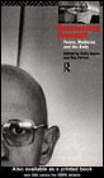 Reassessing Foucault: Power, Medicine and the Body (Routledge Studies in the Social History of Medicine) - Colin Jones, Roy Porter