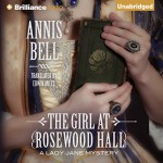 The Girl at Rosewood Hall: A Lady Jane Mystery - Annis Bell, Edwin Miles - translation, Sue Pitkin, Brilliance Audio