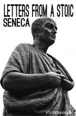Letters from a Stoic (Xist Classics) - Seneca, Richard Mott Gummere