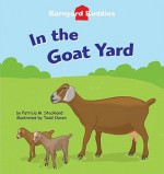 In the Goat Yard - Patricia M. Stockland, Todd Ouren, James S. Cullor